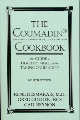 The Coumadin Cookbook: A Guide to Healthy Meals when Taking Coumadin