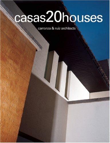 Descargar Libro Casas20houses: Carranza Y Ruiz Arquitectos Omar Fuentes