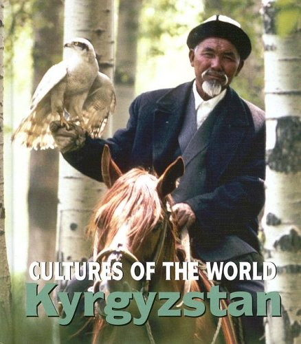 Kyrgyzstan (Cultures of the World)