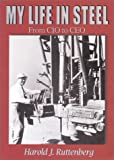 My Life in Steel, Harold Ruttenberg, 1891231650