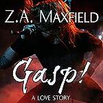 Gasp! | Z. A. Maxfield