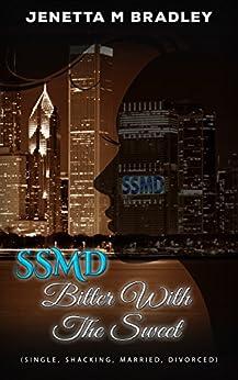 Bitter With The Sweet (SSMD Book 3) by [Bradley, Jenetta M]