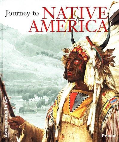 Journey to the Native America (Adventures in Art (Prestel))