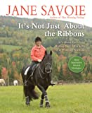 It's Not Just about the Ribbons, Jane Savoie, 1570764018
