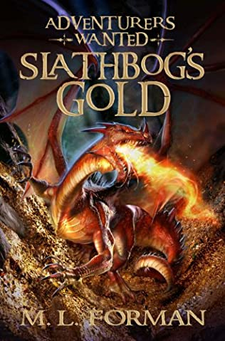 Slathbog S Gold Adventurers Wanted Book 1 By M L Forman