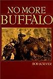 No More Buffalo, Bob Scriver, 0913504750