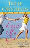 Lead Me On by Julie Ortolon front cover