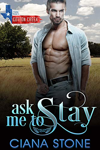 Ask Me to Stay: a book in the Cotton Creek Saga (Honky Tonk Angels 4)