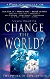 img - for So You Want to Change the World? (A WorldChangers Book) book / textbook / text book