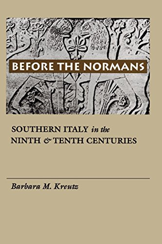 Before the Normans: Southern Italy in the Ninth and Tenth Centuries (The Middle Ages Series)