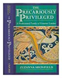 The Precariously Privileged: A Professional Family in Victorian London