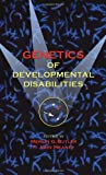 Genetics of Developmental Disabilities (Pediatric Habilitation), , 0824758137
