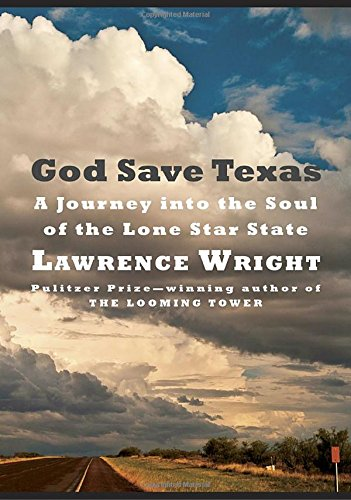 God Save Texas: A Journey into the Soul of the Lone Star State cover