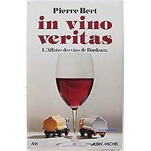 In vino veritas: L'affaire des vins de Bordeaux (French Edition)