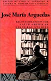 img - for Jose Maria Arguedas: Reconsiderations for Latin American Cultural Studies (Ohio RIS Latin America Series) book / textbook / text book