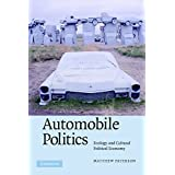 Automobile Politics: Ecology and Cultural Political Economy