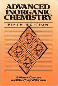 advanced inorganic chemistry cotton and wilkinson 5th edition pdf