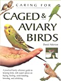 Caring for Caged and Aviary Birds, David Alderton, 1842153978