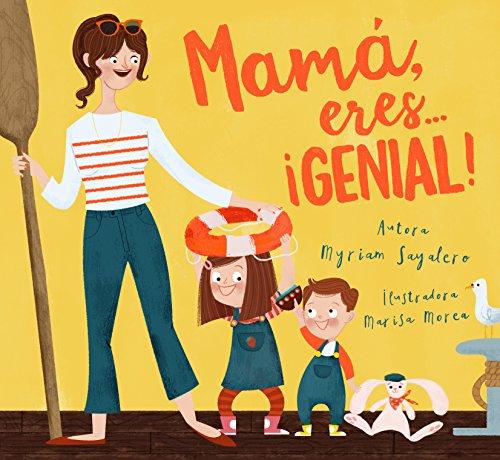 Mama, eres ... ¡genial! / Mom, You Are Awesome! (Spanish Edition) [Myriam Sayalero] (Tapa Blanda)