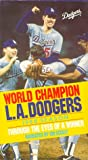 World Champion L.A. Dodgers - 1988 Season: Through the Eyes of a Winner [VHS]