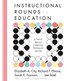 Instructional Rounds in Education: A Network Approach to Improving Teaching and Learning by Elizabeth A. City, Richard F. Elmore, Sarah E. Fiarman, Lee published by Harvard Education Press (2009) Paperback