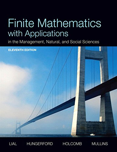 Finite Mathematics with Applications In the Management, Natural, and Social Sciences (11th Edition) Pdf