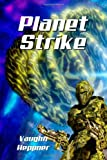 Planet Strike, Vaughn Heppner, 1496094158