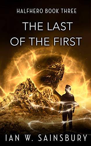 Sturdy Cast - The Last Of The First (Halfhero Book 3)