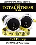 The Total Fitness Plan, Joel Dubey, 1438226632
