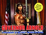 Governor Arnold: A Photodiary of His First 100 Days in Office