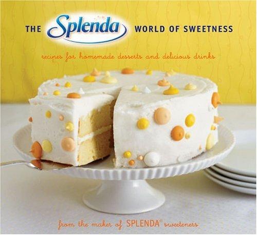 The SPLENDA World of Sweetness: Recipes for Homemade Desserts and Delicious Drinks: The Maker Of Splenda Sweeteners, Alison Miksch: Amazon.com: Books