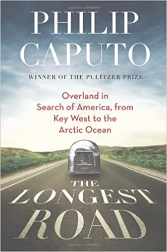 Overland in Search of America from Key West to the Arctic Ocean The Longest Road