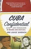Cuba Confidential, Ann Louise Bardach, 0385720521