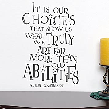It Is Our Choices Custom Vinyl Inspirational Wall Decal Harry - Custom vinyl wall decals saying