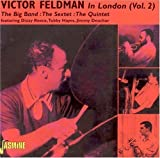Victor Feldman In London, Vol. 2 [ORIGINAL RECORDINGS REMASTERED]