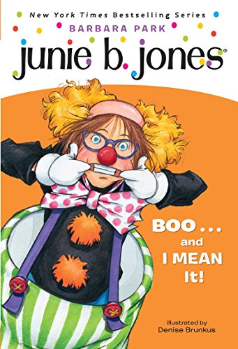 Junie B., First Grader: Boo...and I Mean It! (Junie B. Jones, No. 24) -