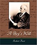 A Boy's Will, Robert Frost, 1604242744