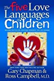 img - for The Five Love Languages of Children Later Printing Edition by Chapman, Gary D., Campbell MD, Ross, Campbell, Ross published by Northfield Publishing (1997) Paperback book / textbook / text book
