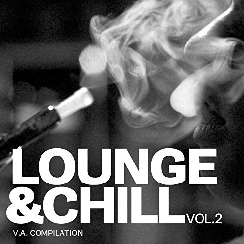 Lounge And Chill, Vol. 2