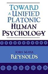 Toward a Unified Platonic Human Psychology