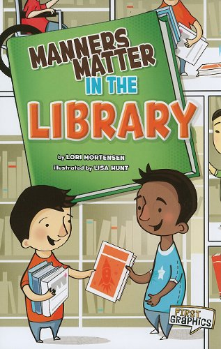 Manners Matter in the Library (First Graphics: Manners Matter) pdf epub