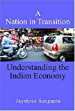 A Nation in Transition: Understanding the Indian Economy