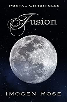 FUSION (Portal Chronicles Book 5) by [Rose, Imogen]