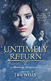 Untimely Return: An Untimely Romance