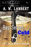 Best Served Cold (A Theo Stern Novel)