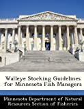 Walleye Stocking Guidelines for Minnesota Fish Managers, , 1249256283