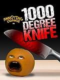 Annoying Orange - 1000 Degree Knife