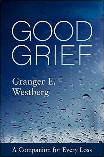 Good Grief: A Companion For Every Loss - Granger E. Westberg