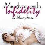 Misadventures In Infidelity | Johnny Stone