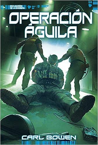 Operación Águila (Escuadrón de la sombra) (Spanish Edition ...